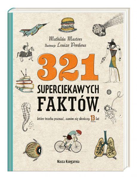 321 superciekawych faktów, które trzeba poznać, zanim się skończy 13 lat