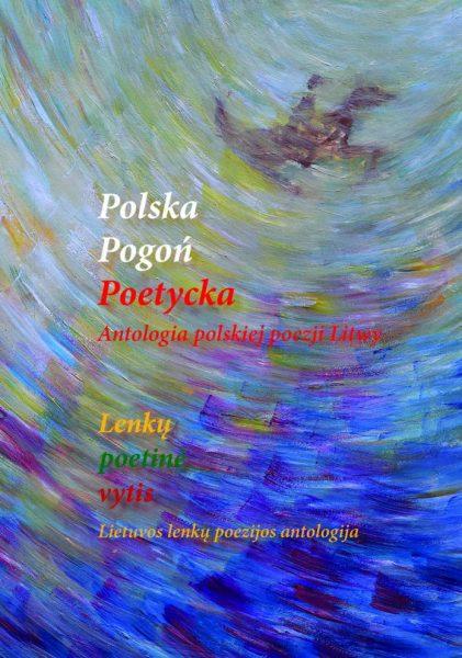 Polska Pogoń Poetycka. Antologia polskiej poezji Litwy