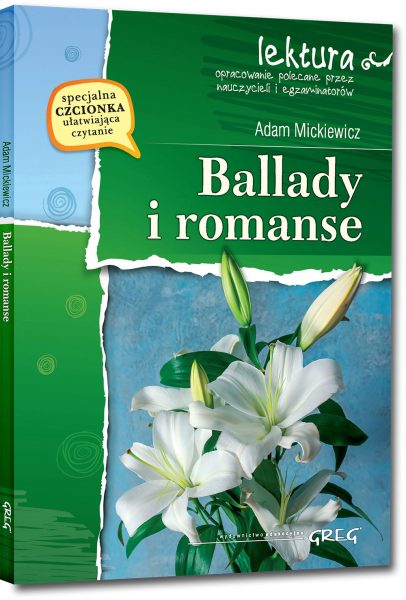 Ballady i romanse (wydanie z opracowaniem i streszczeniem)