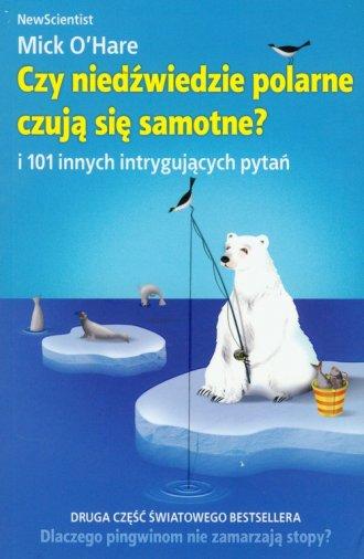 Czy niedźwiedzie polarne czują się samotne? i 101 innych intrygujących pytań