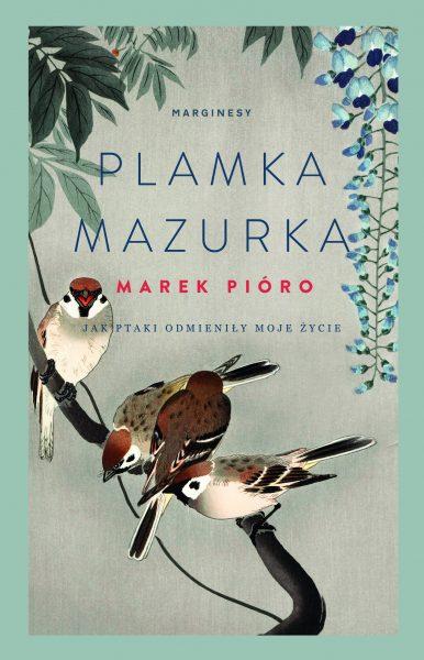 Plamka mazurka. Jak ptaki odmieniły moje życie