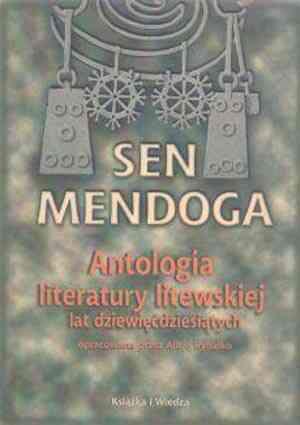 Sen Mendoga. Antologia literatury litewskiej lat dziewięćdziesiątych