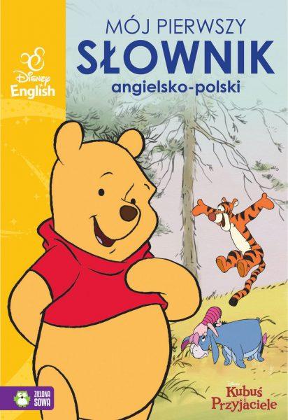 Disney English. Mój pierwszy słownik obrazkowy angielsko-polski. Kubuś i przyjaciele