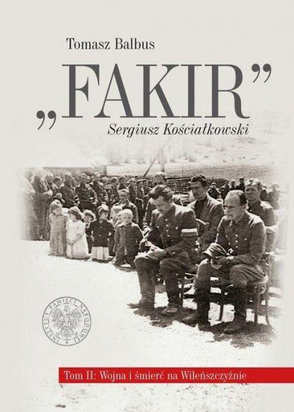 """""""Fakir"""" Sergiusz Kościałkowski. Tom 2"""