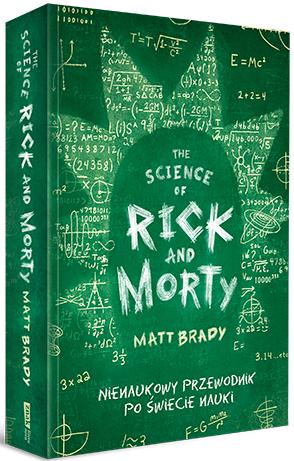 Rick and Morty. Nienaukowy przewodnik po świecie nauki