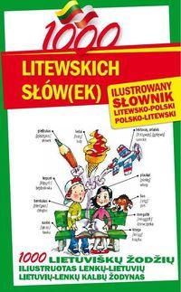 1000 litewskich słów(ek) Ilustrowany słownik polsko-litewski • litewsko-polski