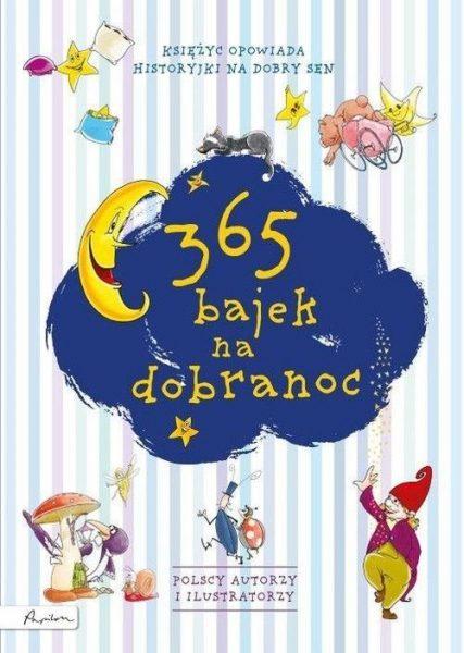 365 bajek na dobranoc. Księżyc opowiada… Historyjki na dobry sen