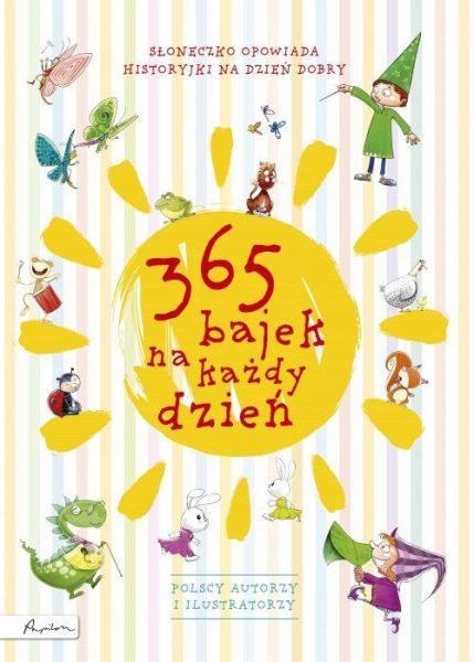 365 bajek na każdy dzień. Słoneczko opowiada… historyjki na dzień dobry