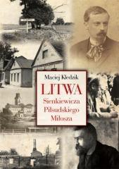 Litwa Sienkiewicza Piłsudskiego i Miłosza