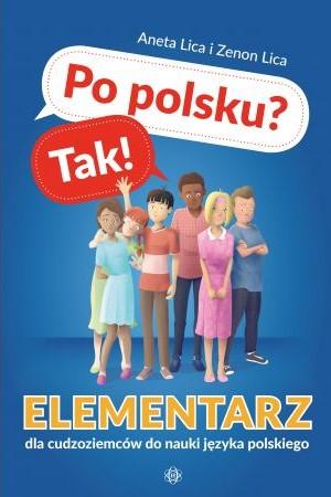 Po polsku? Tak! Elementarz dla cudzoziemców do nauki języka polskiego