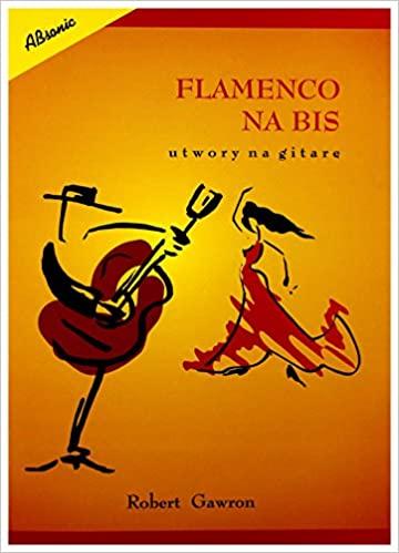 Flamenco Na Bis Utwory Na Gitarę