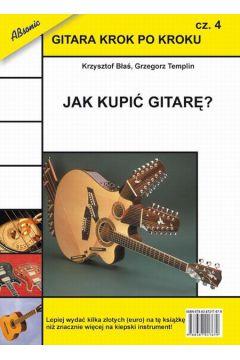 Gitara krok po kroku cz.4 Jak kupić gitarę?