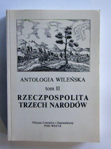 Antologia wileńska: Rzeczpospolita Trzech Narodów. Tom II