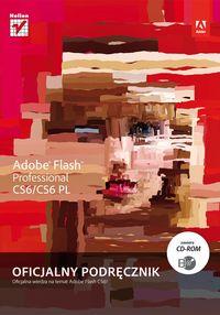 Adobe Flash Professional CS6/CS6 PL. Oficjalny podręcznik . Zawiera cd-rom
