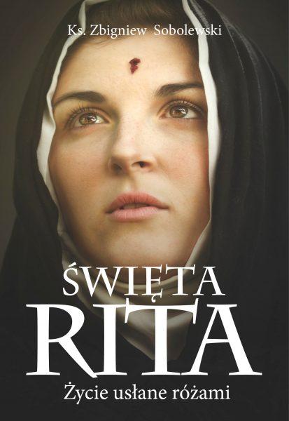 Święta Rita. Życie usłane różami