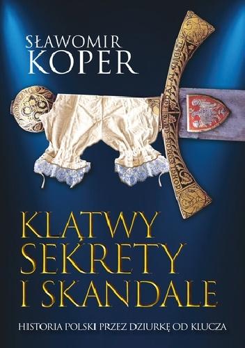 Klątwy, sekrety i skandale. Historia Polski przez dziurkę od klucza